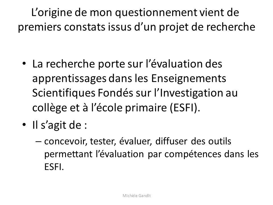 Lorigine de mon questionnement vient de premiers constats issus dun projet de recherche La recherche porte sur lévaluation des apprentissages dans les