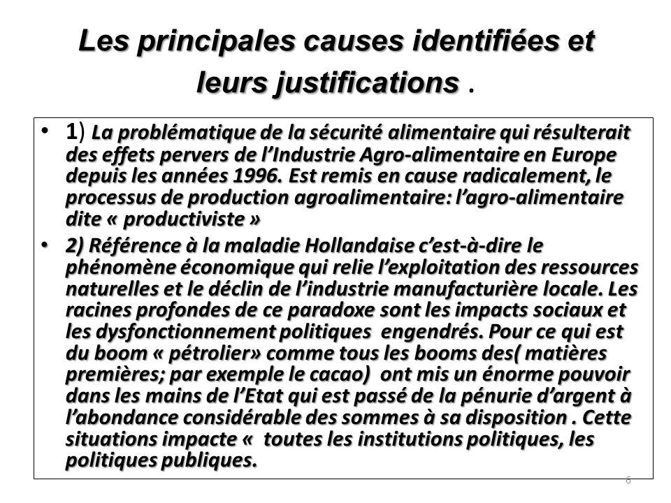 Les principales causes identifiées et leurs justifications Les principales causes identifiées et leurs justifications.