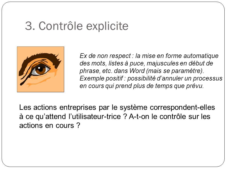 3. Contrôle explicite Les actions entreprises par le système correspondent-elles à ce quattend lutilisateur-trice ? A-t-on le contrôle sur les actions