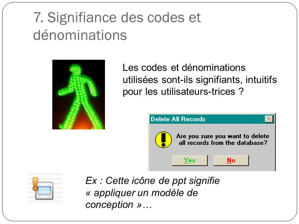 7. Signifiance des codes et dénominations Les codes et dénominations utilisées sont-ils signifiants, intuitifs pour les utilisateurs-trices ? Ex : Cet