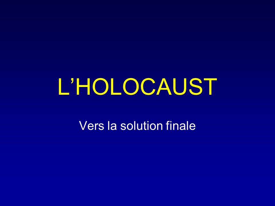 LHOLOCAUST Vers la solution finale