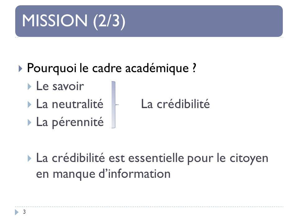 MISSION (2/3) 3 Pourquoi le cadre académique .