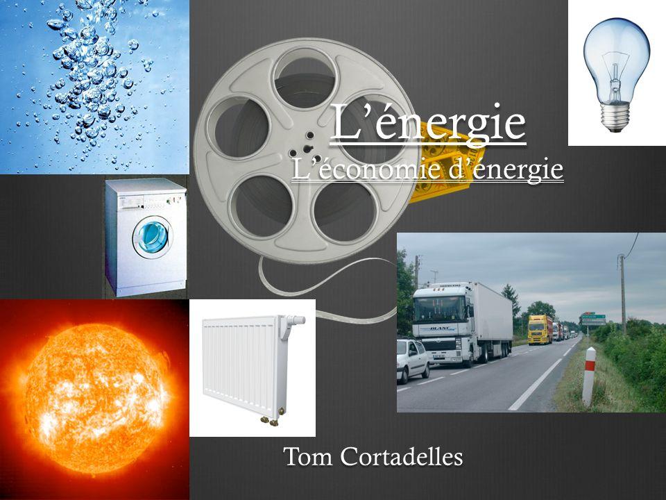 Lénergie Léconomie dénergie Tom Cortadelles
