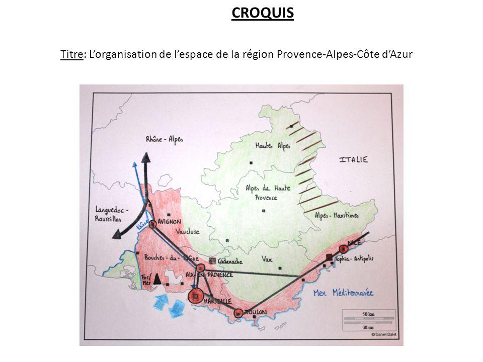 Titre: Lorganisation de lespace de la région Provence-Alpes-Côte dAzur CROQUIS