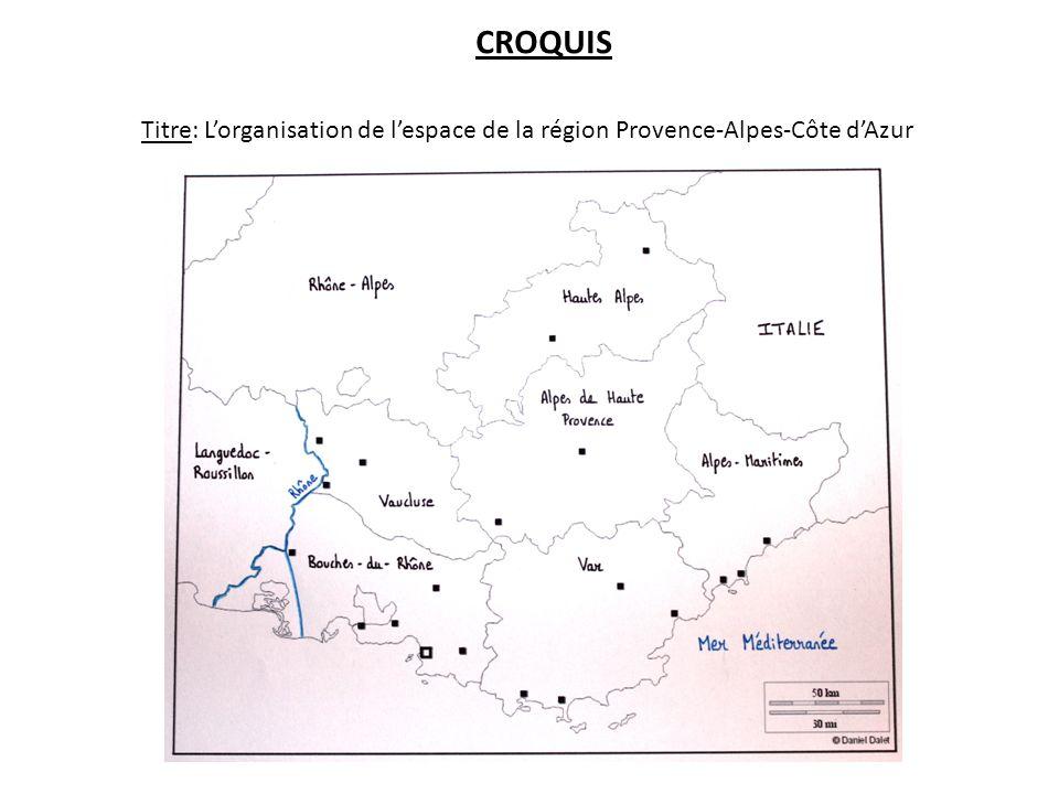 CROQUIS Titre: Lorganisation de lespace de la région Provence-Alpes-Côte dAzur