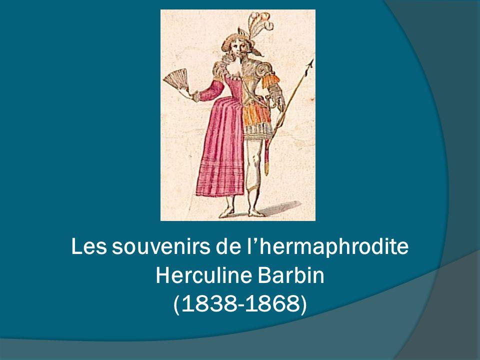 Les souvenirs de lhermaphrodite Herculine Barbin (1838-1868)