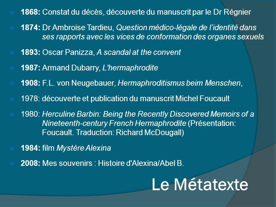 Le Métatexte 1868: Constat du décès, découverte du manuscrit par le Dr Régnier 1874: Dr Ambroise Tardieu, Question médico-légale de lidentité dans ses