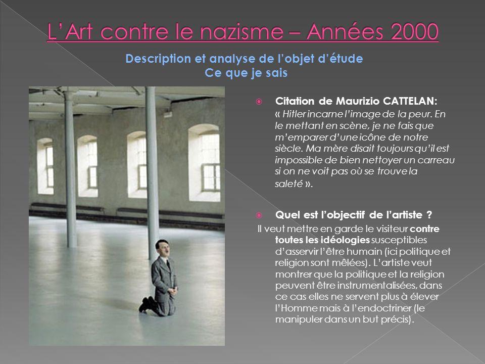 Situation de lobjet détude dans son contexte Contexte historique : Lœuvre a été créée en 2001, elle appartient donc à lArt Contemporain.