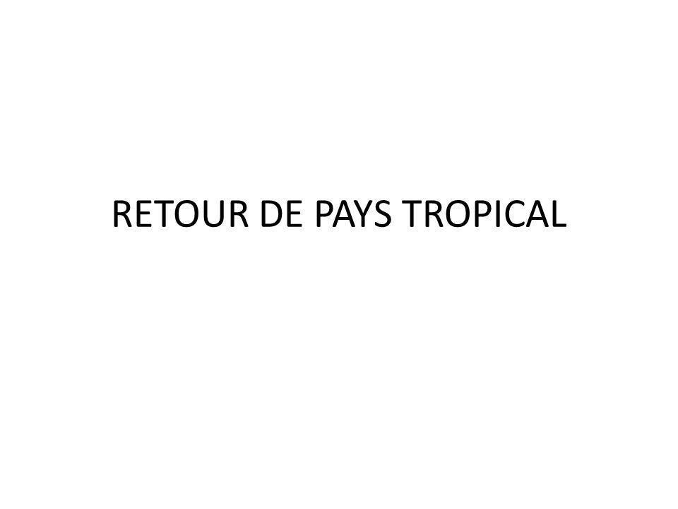 RETOUR DE PAYS TROPICAL