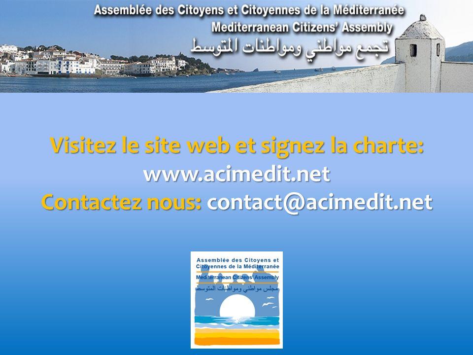 Visitez le site web et signez la charte: www.acimedit.net Contactez nous: contact@acimedit.net