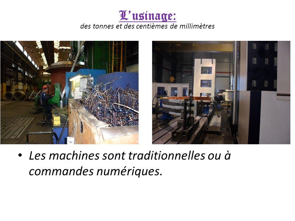 Lusinage: des tonnes et des centièmes de millimètres Les machines sont traditionnelles ou à commandes numériques.
