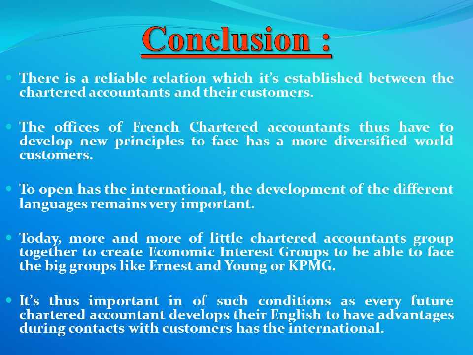 There is a reliable relation which its established between the chartered accountants and their customers. The offices of French Chartered accountants