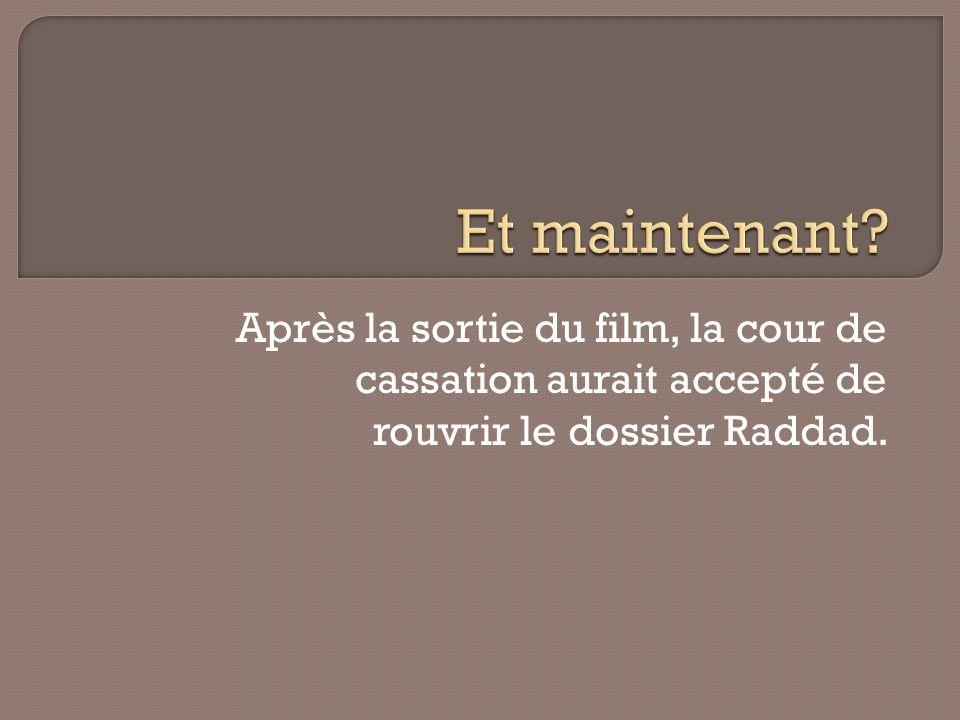Après la sortie du film, la cour de cassation aurait accepté de rouvrir le dossier Raddad.