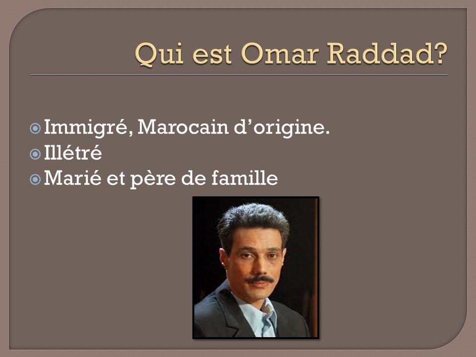 Immigré, Marocain dorigine. Illétré Marié et père de famille