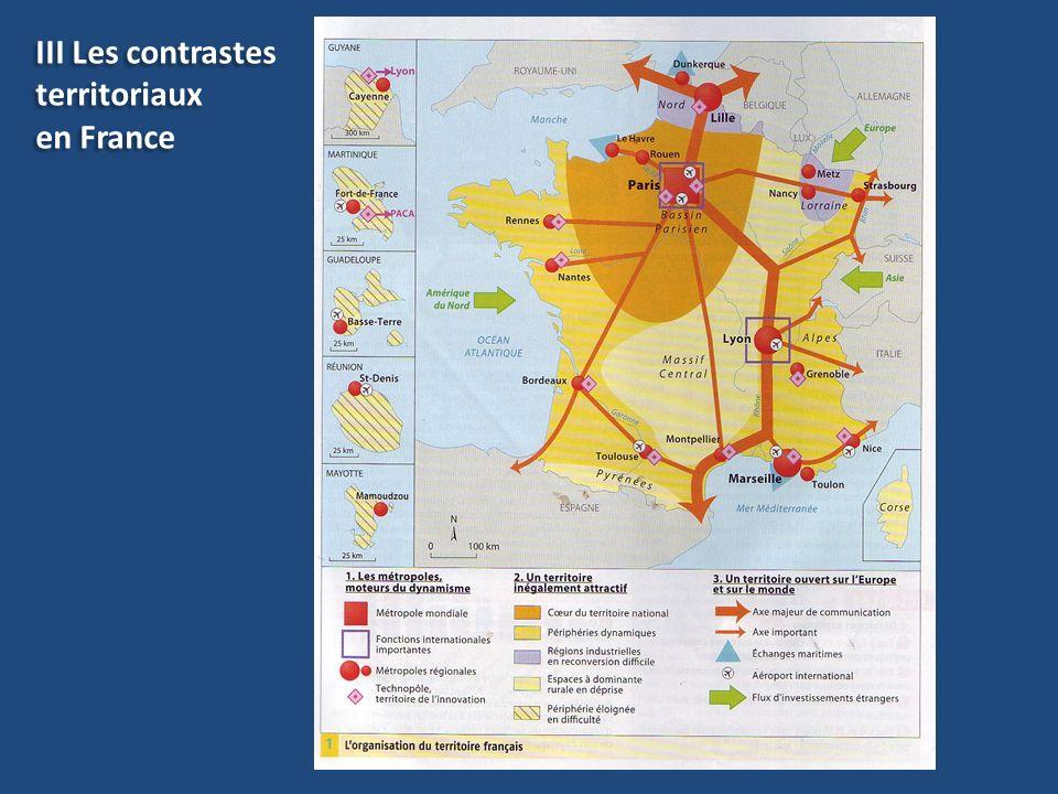 III Les contrastes territoriaux en France III Les contrastes territoriaux en France