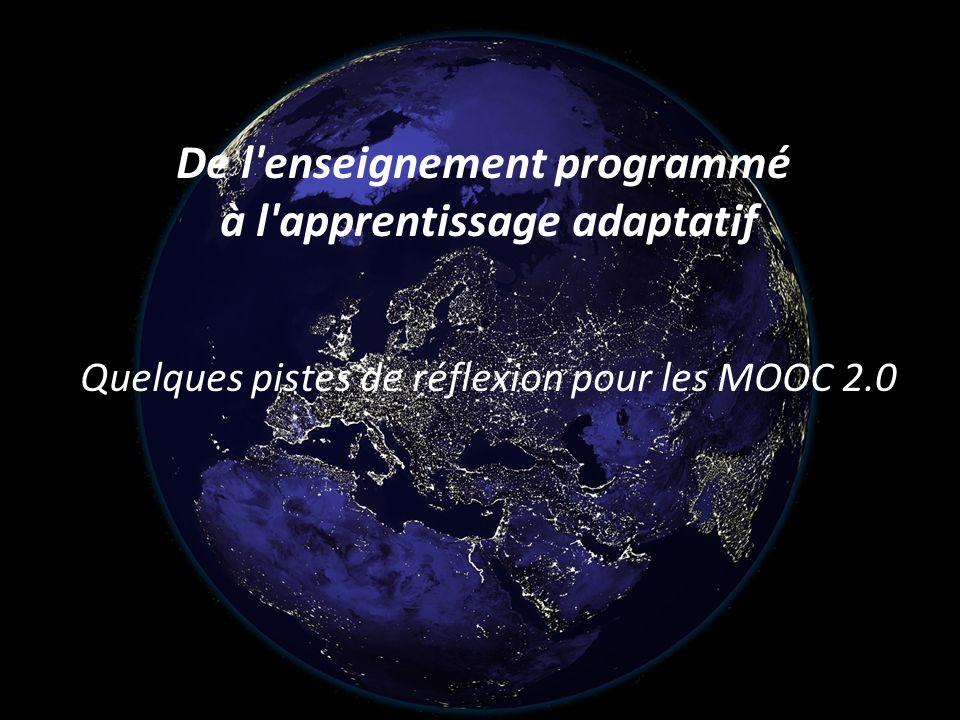 Matthieu Cisel De l'enseignement programmé à l'apprentissage adaptatif Quelques pistes de réflexion pour les MOOC 2.0