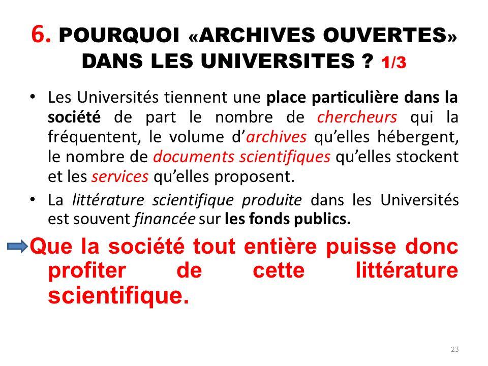23 6. POURQUOI « ARCHIVES OUVERTES » DANS LES UNIVERSITES ? 1/3 Les Universités tiennent une place particulière dans la société de part le nombre de c