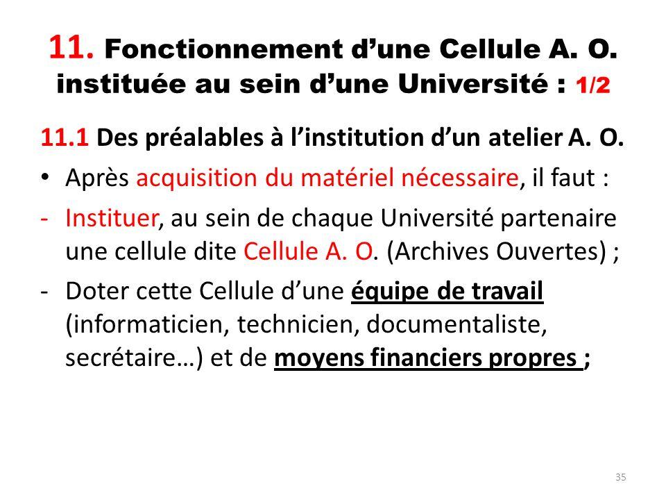 35 11. Fonctionnement dune Cellule A. O. instituée au sein dune Université : 1/2 11.1 Des préalables à linstitution dun atelier A. O. Après acquisitio