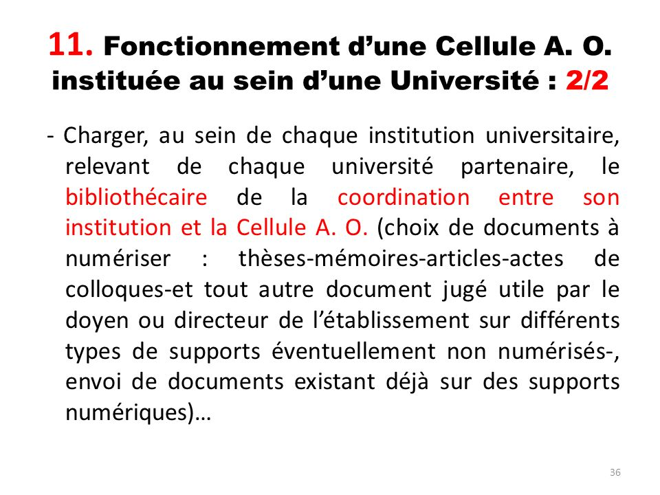 36 11. Fonctionnement dune Cellule A. O. instituée au sein dune Université : 2/2 - Charger, au sein de chaque institution universitaire, relevant de c