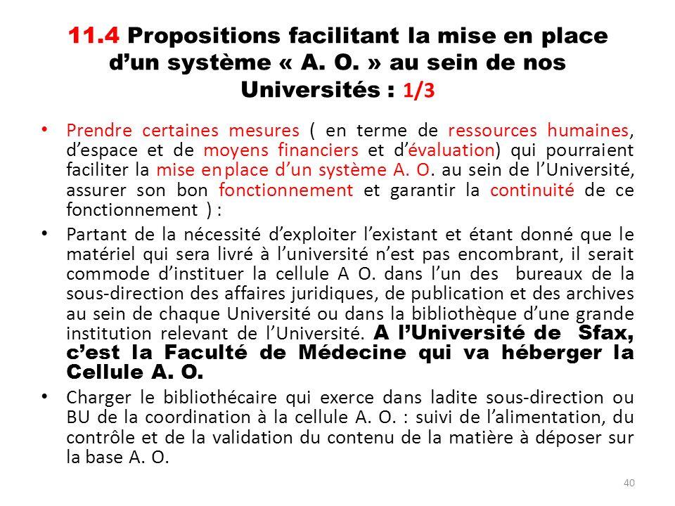 40 11.4 Propositions facilitant la mise en place dun système « A. O. » au sein de nos Universités : 1/3 Prendre certaines mesures ( en terme de ressou