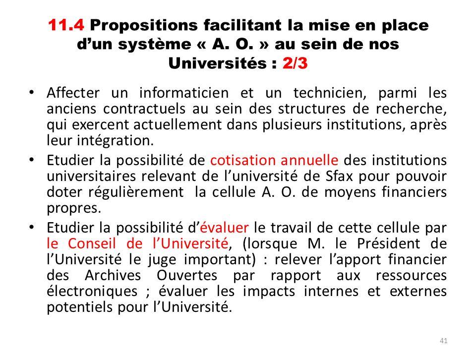 41 11.4 Propositions facilitant la mise en place dun système « A. O. » au sein de nos Universités : 2/3 Affecter un informaticien et un technicien, pa