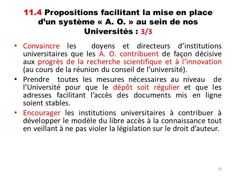42 11.4 Propositions facilitant la mise en place dun système « A. O. » au sein de nos Universités : 3/3 Convaincre les doyens et directeurs dinstituti