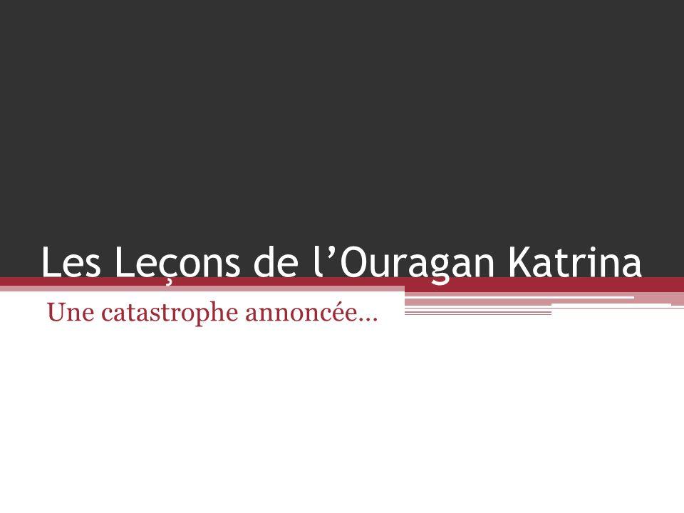 Les Leçons de lOuragan Katrina Une catastrophe annoncée…