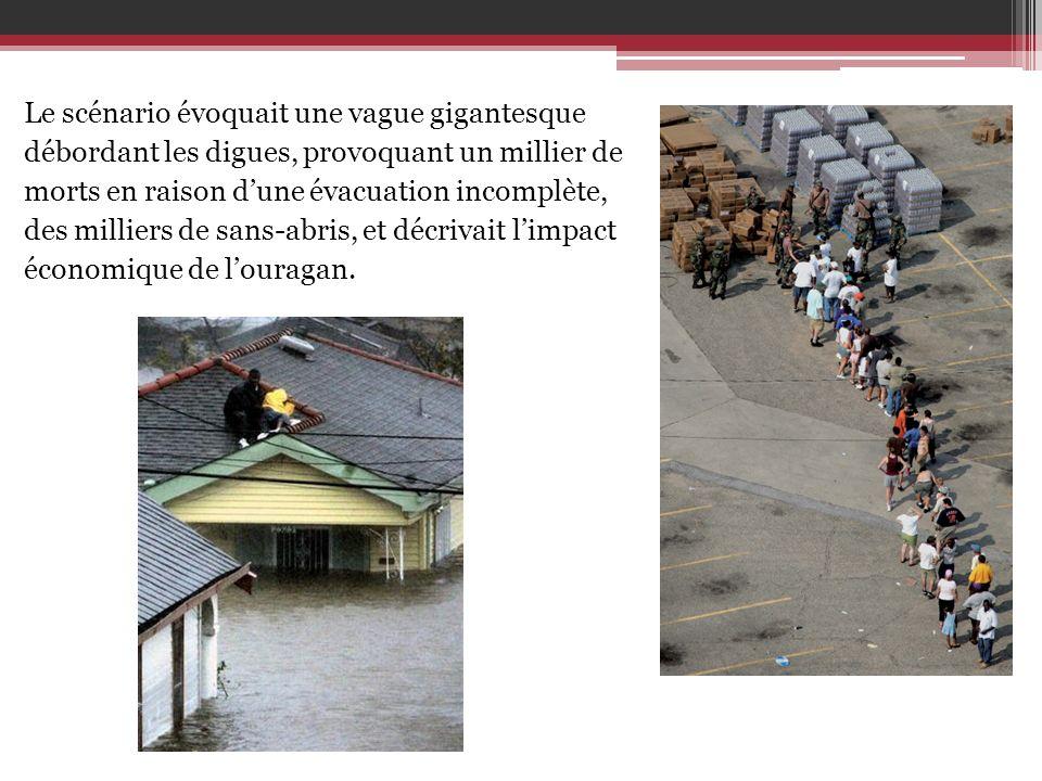 Le scénario évoquait une vague gigantesque débordant les digues, provoquant un millier de morts en raison dune évacuation incomplète, des milliers de