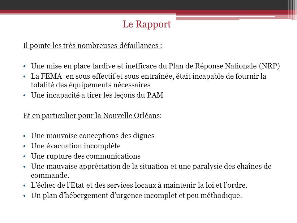 Il pointe les très nombreuses défaillances : Une mise en place tardive et inefficace du Plan de Réponse Nationale (NRP) La FEMA en sous effectif et so