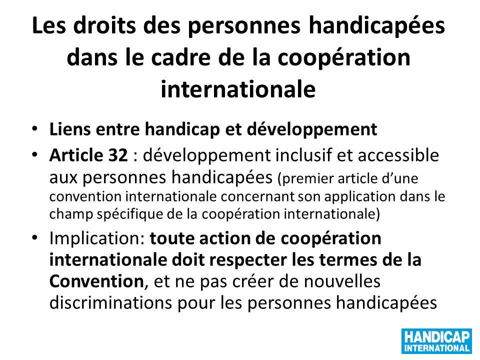 Les droits des personnes handicapées dans le cadre de la coopération internationale Liens entre handicap et développement Article 32 : développement i