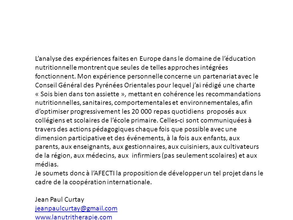Lanalyse des expériences faites en Europe dans le domaine de léducation nutritionnelle montrent que seules de telles approches intégrées fonctionnent.