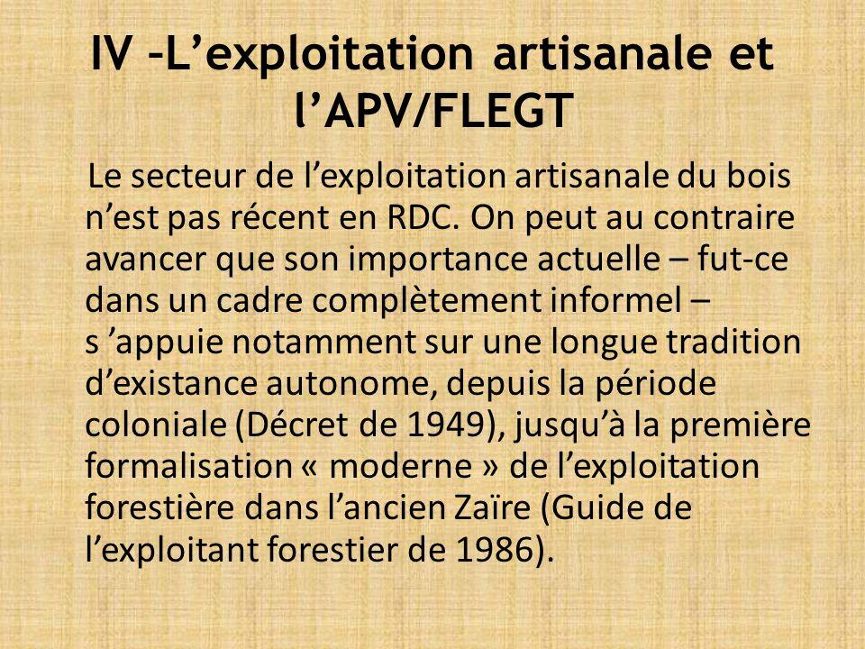 IV –Lexploitation artisanale et lAPV/FLEGT Le secteur de lexploitation artisanale du bois nest pas récent en RDC.