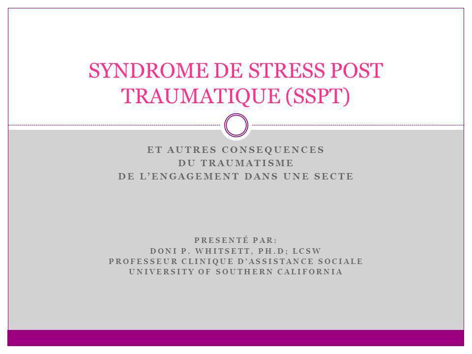 Effets du stress chronique Détérioration de la réponse au stress Détérioration de lhippocampe Dissociation Des sectes pratiquent des techniques de dissociation