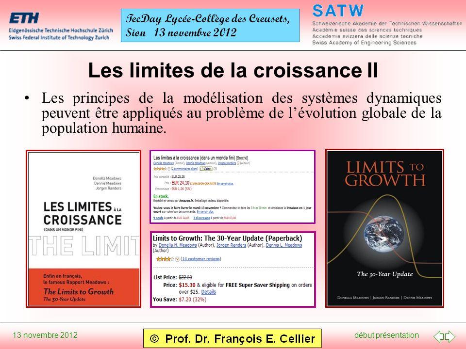 début présentation 13 novembre 2012 TecDay Lycée-Collège des Creusets, Sion 13 novembre 2012 Les limites de la croissance II Les principes de la modél