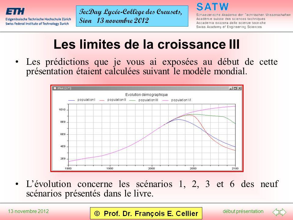 début présentation 13 novembre 2012 TecDay Lycée-Collège des Creusets, Sion 13 novembre 2012 Les limites de la croissance III Les prédictions que je vous ai exposées au début de cette présentation étaient calculées suivant le modèle mondial.