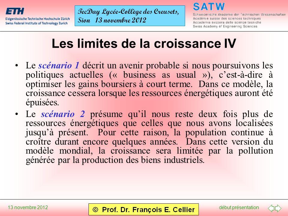 début présentation 13 novembre 2012 TecDay Lycée-Collège des Creusets, Sion 13 novembre 2012 Les limites de la croissance IV Le scénario 1 décrit un a