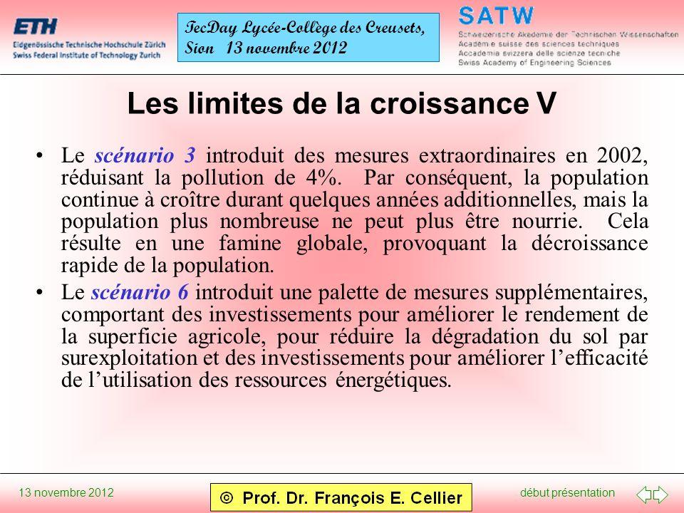 début présentation 13 novembre 2012 TecDay Lycée-Collège des Creusets, Sion 13 novembre 2012 Les limites de la croissance V Le scénario 3 introduit des mesures extraordinaires en 2002, réduisant la pollution de 4%.
