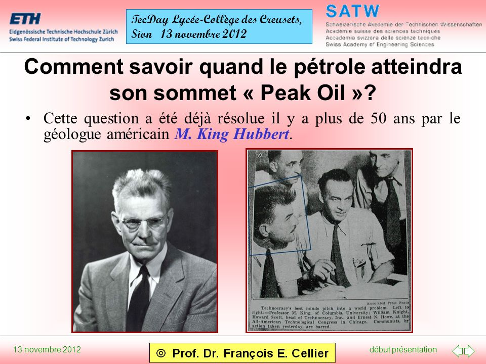 début présentation 13 novembre 2012 TecDay Lycée-Collège des Creusets, Sion 13 novembre 2012 Comment savoir quand le pétrole atteindra son sommet « Peak Oil ».