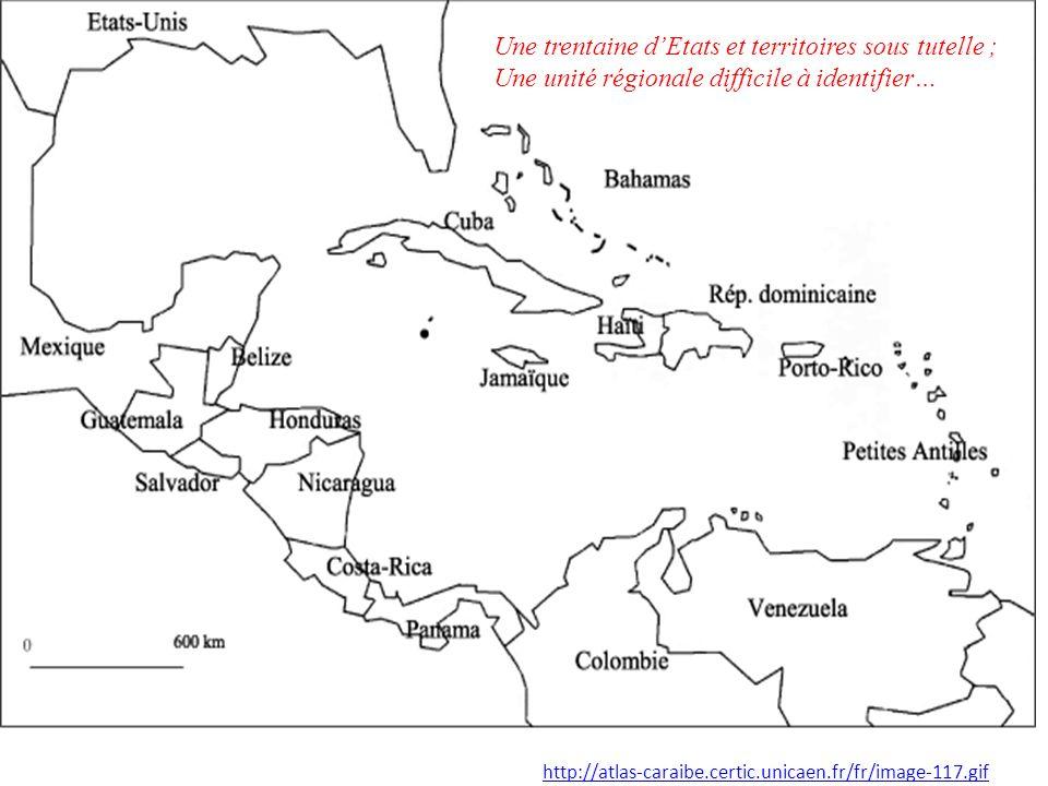 http://atlas-caraibe.certic.unicaen.fr/fr/image-117.gif Une trentaine dEtats et territoires sous tutelle ; Une unité régionale difficile à identifier…