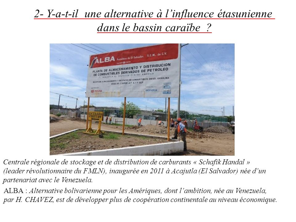 2- Y-a-t-il une alternative à linfluence étasunienne dans le bassin caraïbe ? Centrale régionale de stockage et de distribution de carburants « Schafi