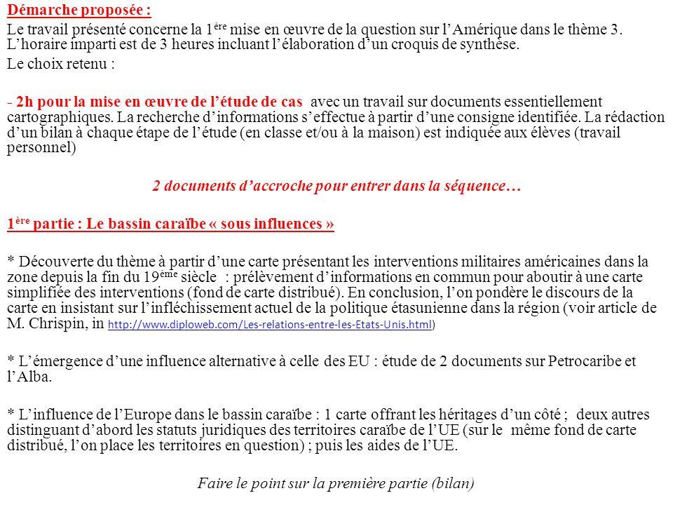 Démarche proposée : Le travail présenté concerne la 1 ère mise en œuvre de la question sur lAmérique dans le thème 3. Lhoraire imparti est de 3 heures