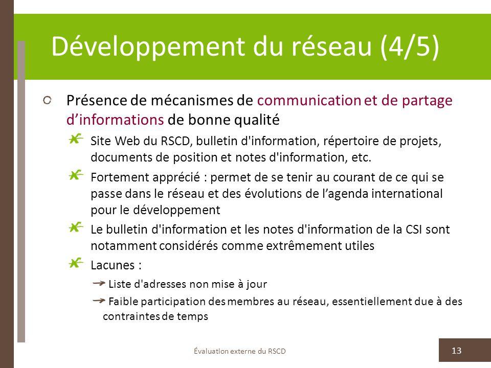 Développement du réseau (4/5) Présence de mécanismes de communication et de partage dinformations de bonne qualité Site Web du RSCD, bulletin d'inform