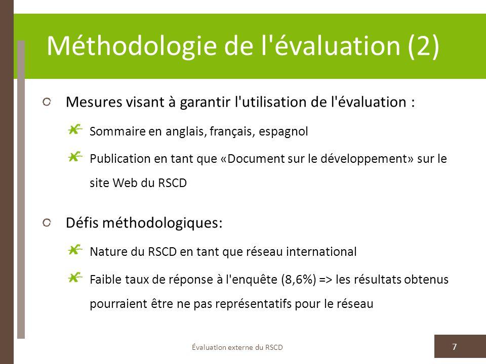 Méthodologie de l'évaluation (2) Évaluation externe du RSCD 7 Mesures visant à garantir l'utilisation de l'évaluation : Sommaire en anglais, français,