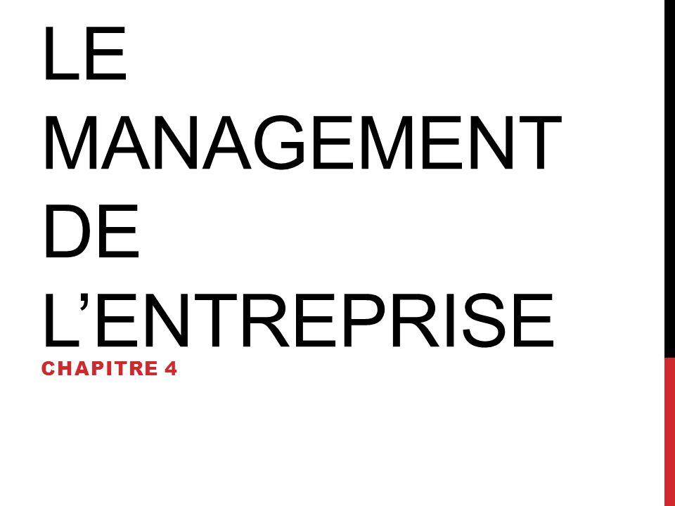 LE MANAGEMENT DE LENTREPRISE CHAPITRE 4