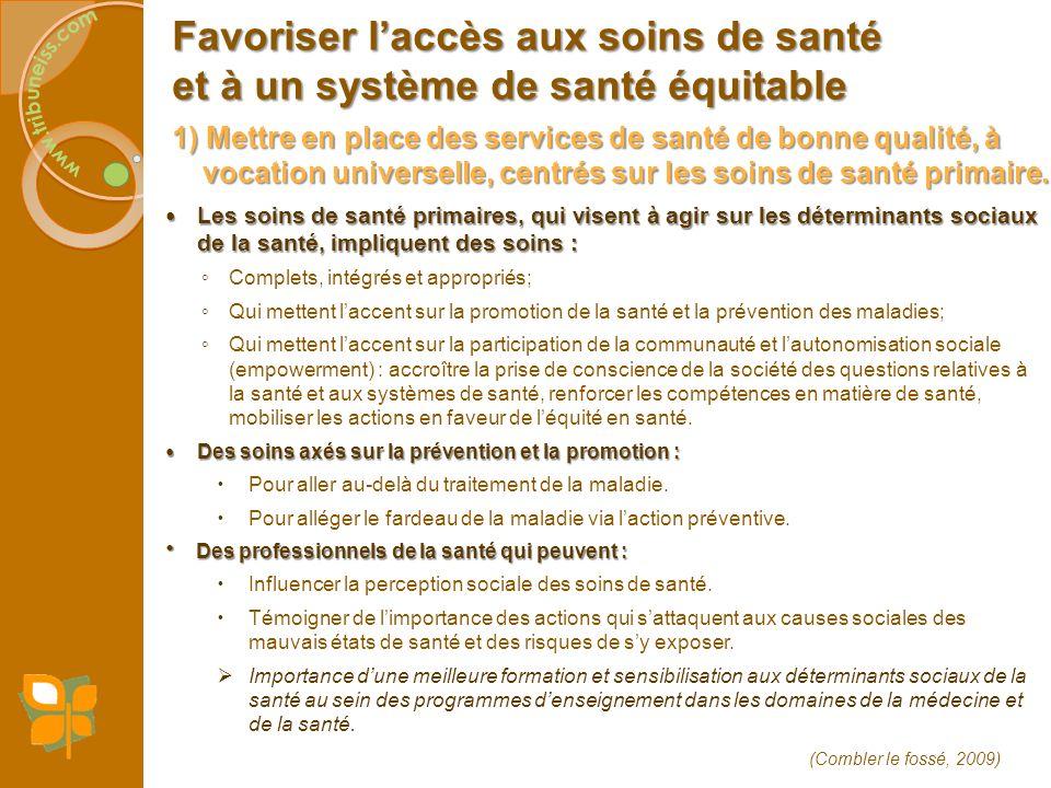Favoriser laccès aux soins de santé et à un système de santé équitable 1) Mettre en place des services de santé de bonne qualité, à vocation universel