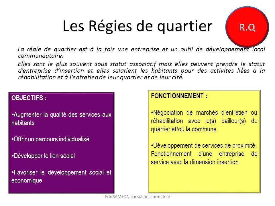 Les Régies de quartier La régie de quartier est à la fois une entreprise et un outil de développement local communautaire.