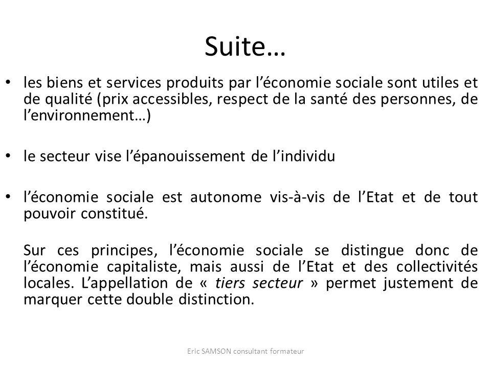 Suite… les biens et services produits par léconomie sociale sont utiles et de qualité (prix accessibles, respect de la santé des personnes, de lenviro
