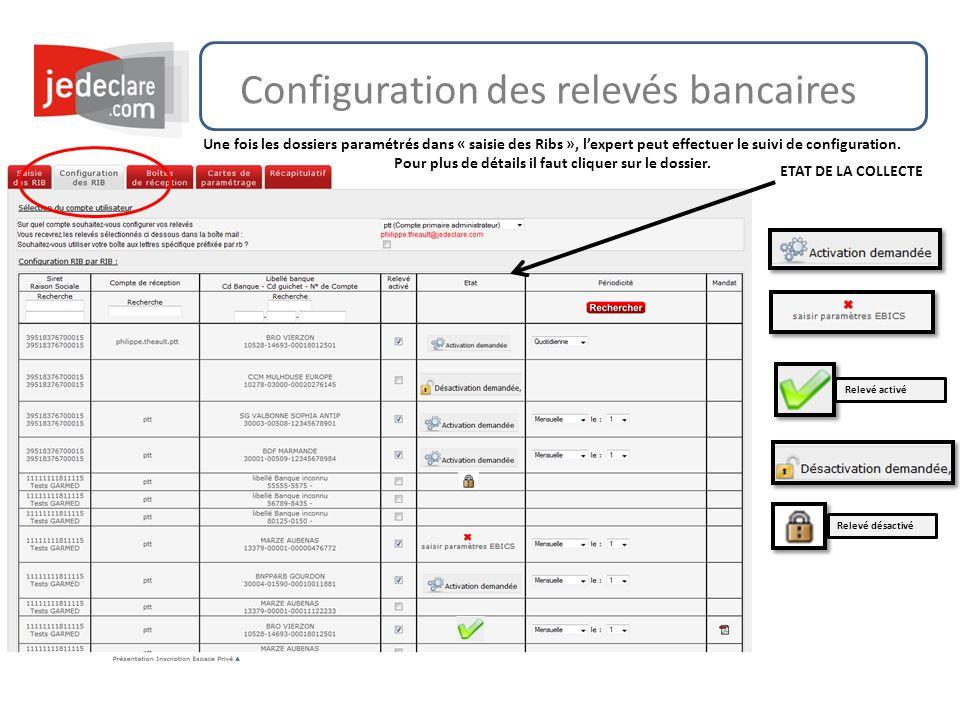 Configuration des relevés bancaires Une fois les dossiers paramétrés dans « saisie des Ribs », lexpert peut effectuer le suivi de configuration. Pour