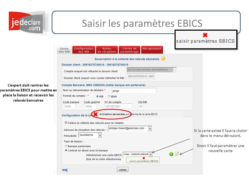 Saisir les paramètres EBICS Lexpert doit rentrer les paramètres EBICS pour mettre en place la liaison et recevoir les relevés bancaires Activation dem
