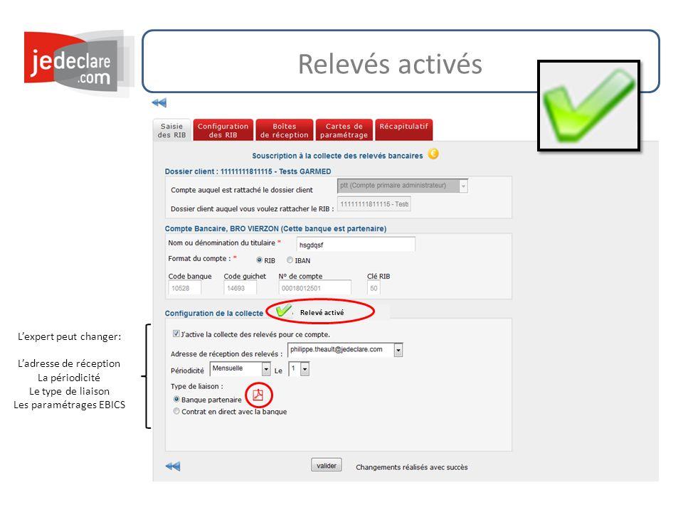 Relevés activés Lexpert peut changer: Ladresse de réception La périodicité Le type de liaison Les paramétrages EBICS Relevé activé